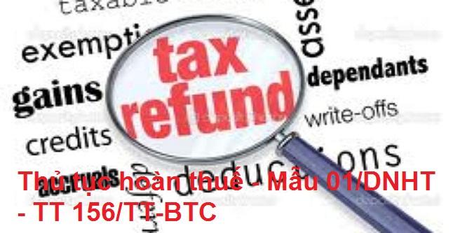 Thủ tục hoàn thuế - Mẫu 01/DNHT - TT 156/TT-BTC