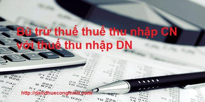 Bù trừ thuế thuế thu nhập CN với thuế thu nhập DN