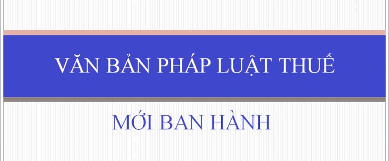 Van-ban-phap-luat-thue-moi-ban-hanh-774x320