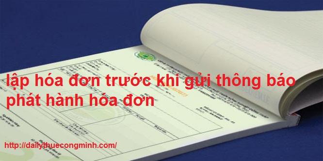 Lập hóa đơn trước khi gửi thông báo phát hành hóa đơn