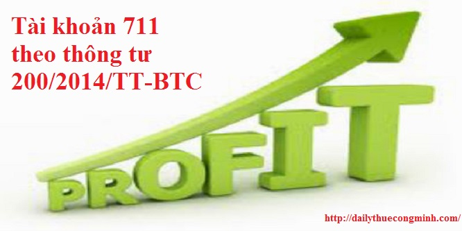 Tài khoản 711 theo thông tư 200/2014/TT-BTC