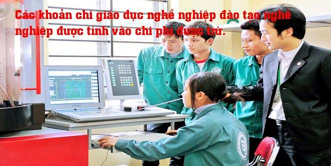 Các khoản chi giáo dục nghề nghiệp đào tạo nghề nghiệp được tính vào chi phí được trừ.