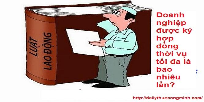 Doanh nghiệp được ký hợp đồng thời vụ tối đa là bao nhiêu lần?