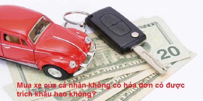 Mua xe của cá nhân không có hóa đơn có được trích khấu hao không?