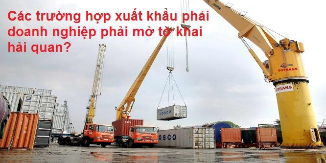 Các trường hợp xuất khẩu phải doanh nghiệp phải mở tờ khai hải quan?