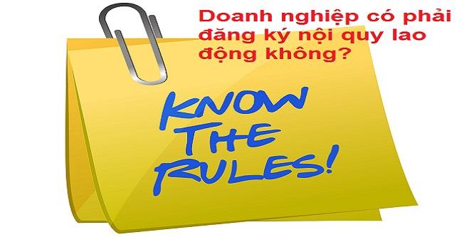 Doanh nghiệp có phải đăng ký nội quy lao động không?