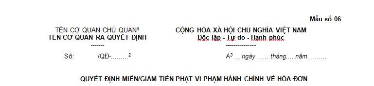 Mẫu số 06 Quyết định miễn hoặc giảm tiền phạt vi phạm hành chính về hóa đơn