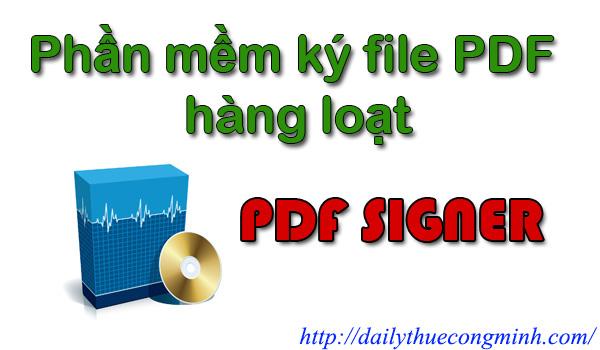Hướng dẫn sử dụng phần mềm ký file PDF hàng loạt