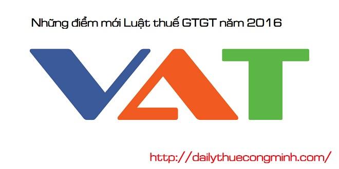 Những điểm mới luật thuế GTGT năm 2016