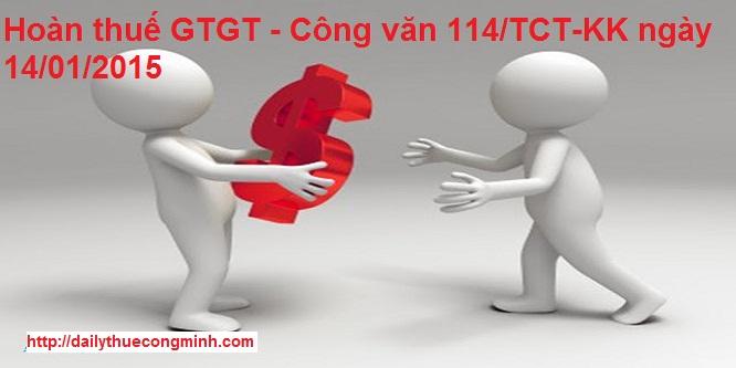 Hoàn thuế GTGT - Công văn 114/TCT-KK ngày 14/01/2015