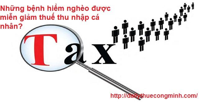 Những bệnh hiểm nghèo được miễn giảm thuế thu nhập cá nhân?