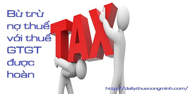 Các khoản thuế được bù trừ thuế GTGT được hoàn