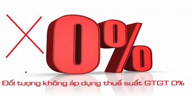 Đối tượng không áp dụng thuế GTGT 0% năm 2016